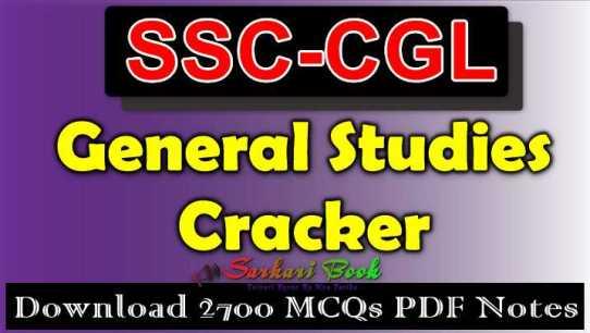 SSC-CGL General Studies Cracker 2700 MCQs PDF Notes