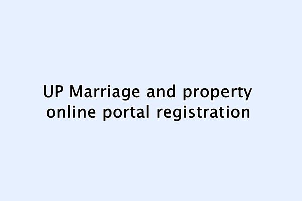 UP property marriage portal के लिए online registration कैसे करे