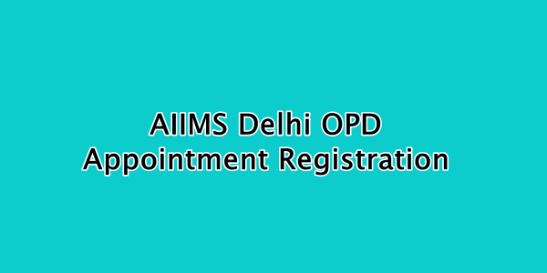 AIIMS Delhi OPD Appointment Registration