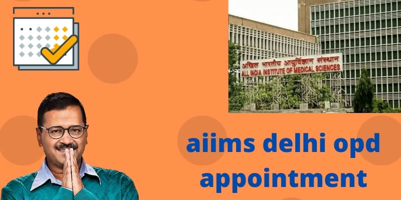 (New)AIIMS Delhi Opd Appointment Online Registration: Check Eligibility, Full Information