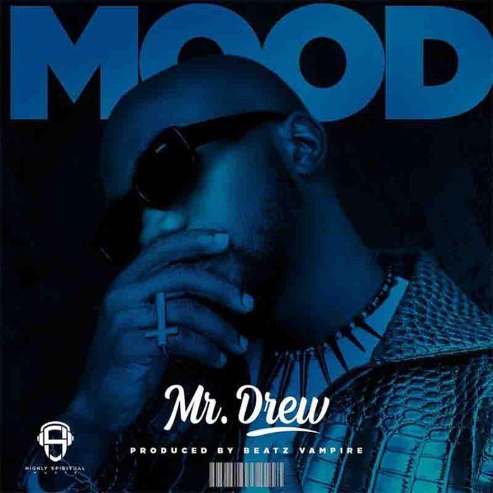 Mr Drew - Mood (Prod By Beatz Vampire)