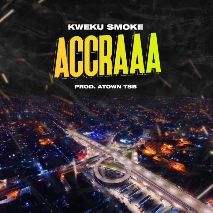 """Kweku Smoke – Accraaa (Prod by Atown TSB) Kweku Smoke is out with another banger titled """"Accraaa"""" produced by Atown TSB."""