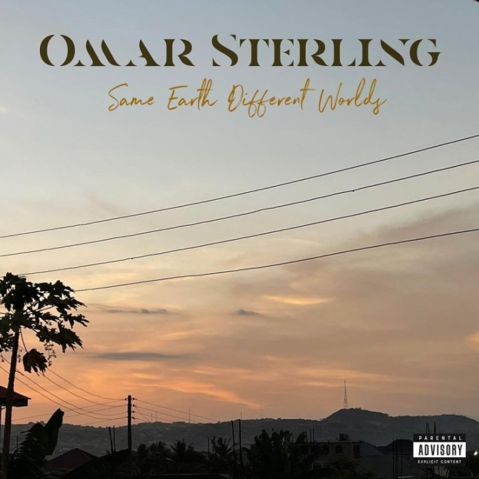 Omar Sterling – Same Earth Different Worlds