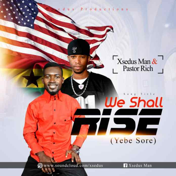 Pastor Rich - We Shall Rise (Yebe Sore) Ft Xsedus - MP3