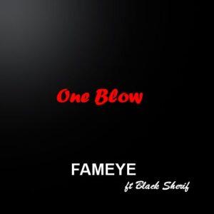 Fameye – One Blow ft Black Sherif (MP3)