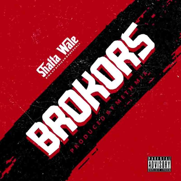 Shatta Wale - Brokors (Prod by Meth Mix)