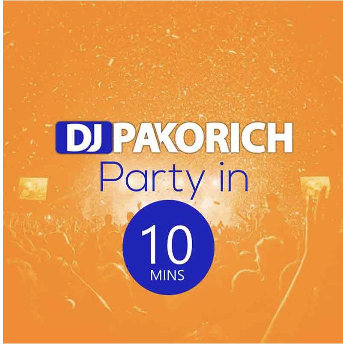 DJ Pakorich Party in 10 Mins (MIXTAPE)