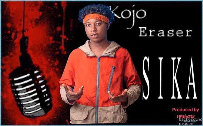 Kojo Eraser - Sika (Prod. by HitBeatz)