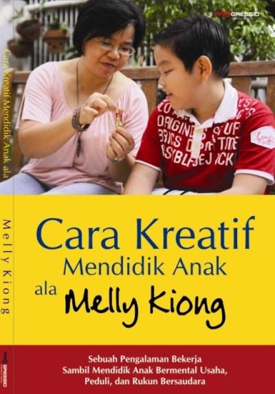 cara mendidik anak ala Melly Kiong