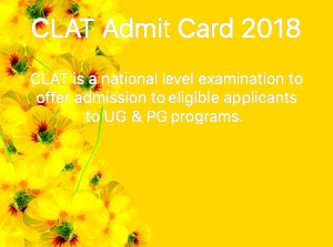 CLAT ADMIT CARD 2018