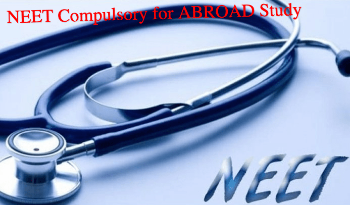 NEET Cumpalsory for Abroad Study