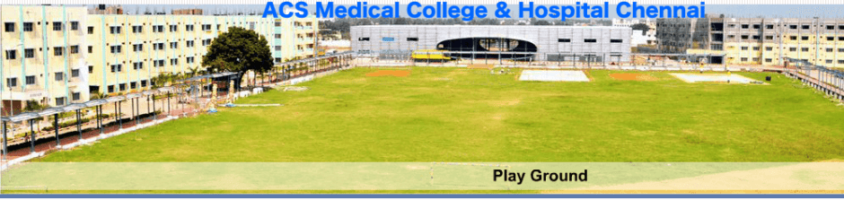 ACS medical college Play groung