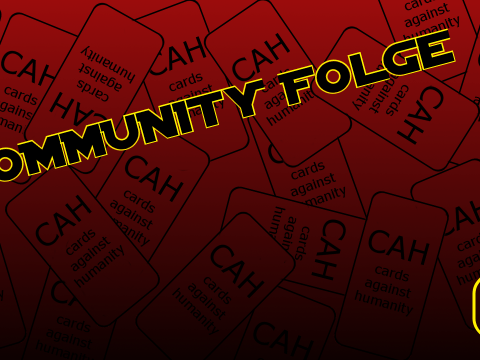 Cards against humanity - Community Folge #6