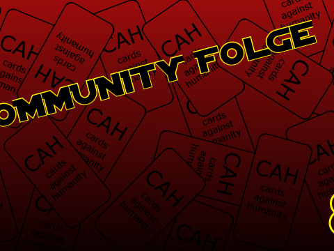 Cards against humanity - Community Folge #8