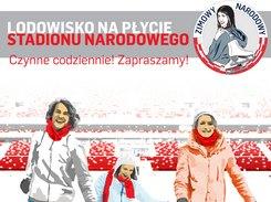2014-01-03 do 2014-02-20: Zimowy Narodowy, czyli lodowisko i inne atrakcje sportowe na Stadionie