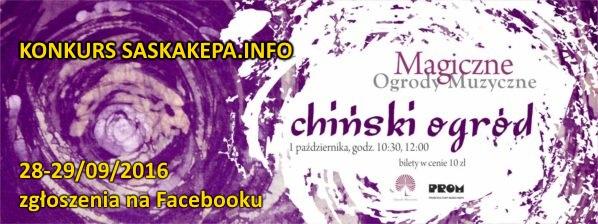 """2016-09-29: """"konkurs SaskaKepa.info oraz PROM – bilety na Chiński Magiczny Ogród Muzyczny"""""""