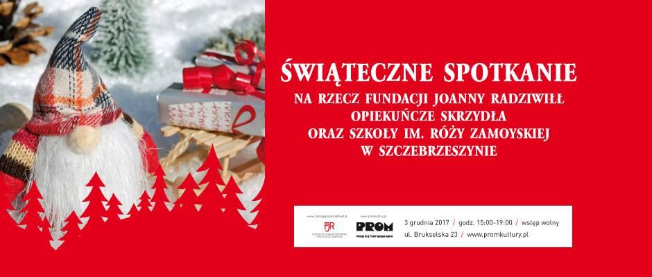 2017-12-03: Świąteczne Spotkanie: Fundacja Joanny Radziwiłł i szkoła im Róży Zamoyskiej