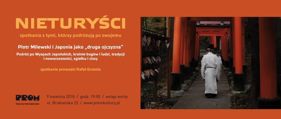 """2018-04-09: Nieturyści: Piotr Milewski – Japonia, jego """"druga ojczyzna"""""""