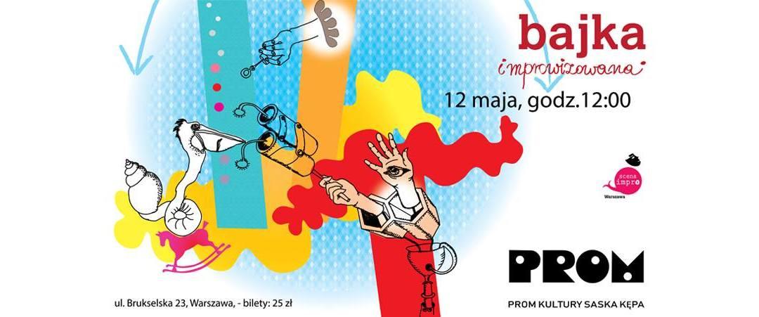 2018-05-12: BAJKA Improwizowana w Warszawie!