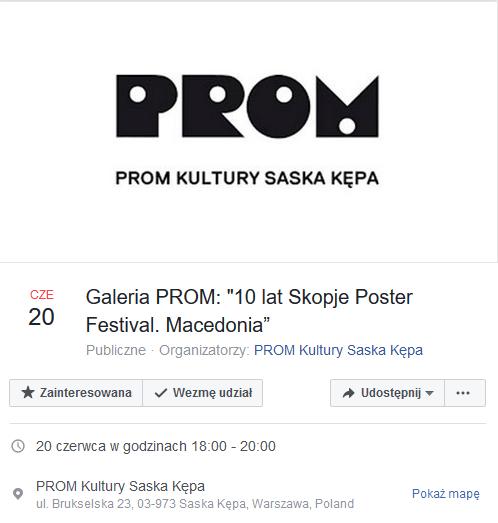 "2018-06-20:  GALERIA PROM: wernisaż wystawy ""10 lat Skopje Poster Festival. Macedonia"""
