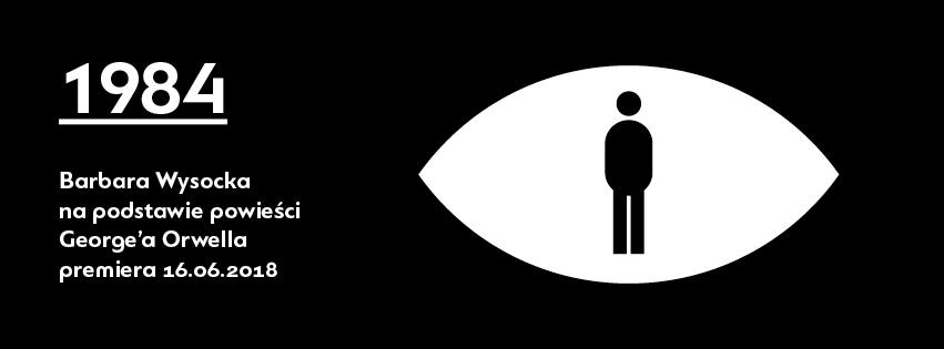 2018-12-28 do 31: 1984 na podstawie powieści George'a Orwella