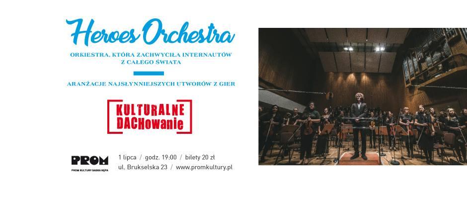 2018-07-01: Muzyczne dachowanie: koncert Heroes Orchestra