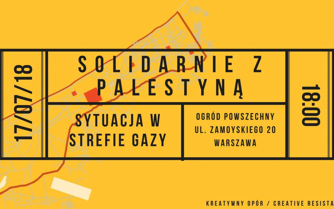 2018-07-17: Solidarnie z Palestyną – sytuacja w Strefie Gazy