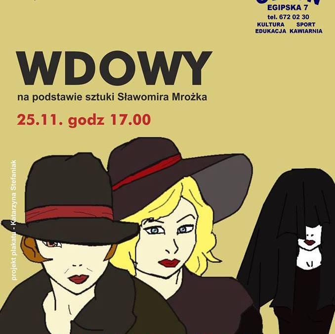 """2018-11-25: Spektakl """"Wdowy"""" i Wieczór Andrzejkowy"""
