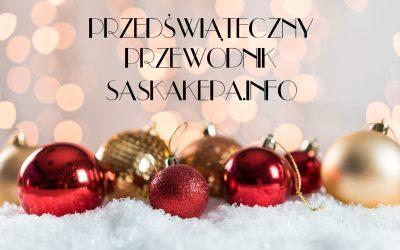 * 2018-12-01 do 24: przedświąteczny poradnik SaskaKepa.info *
