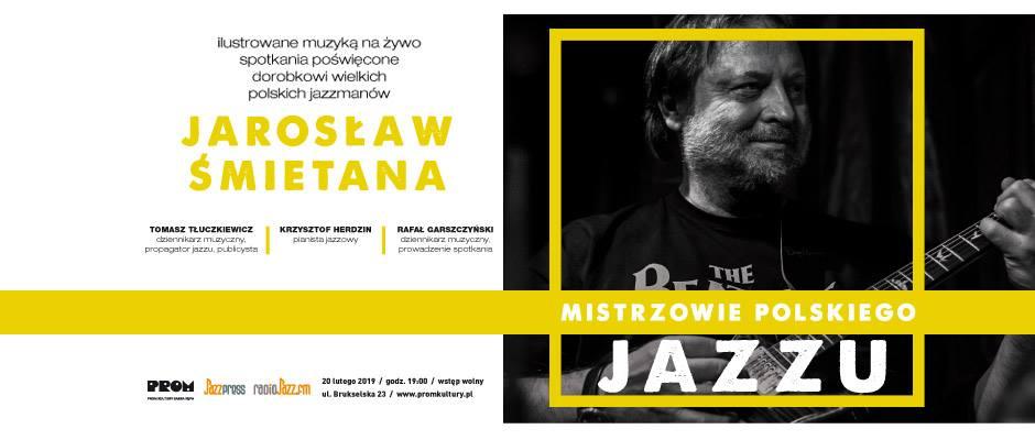 2019-02-20: Mistrzowie Polskiego Jazzu: Jarosław Śmietana