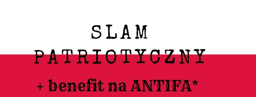 2019-05-11: Slam patriotyczny + benefit na Antifa*