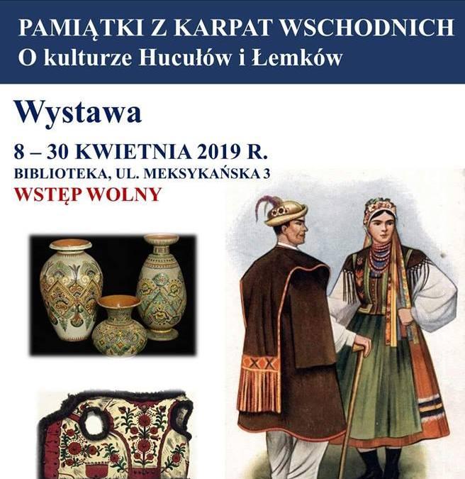 """2019-04-08: wystawa """"Pamiątki z Karpat Wschodnich"""""""
