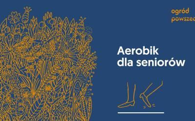 2019-06-19: Aerobik z elementami tańca dla seniorów i seniorek – warsztaty cykliczne