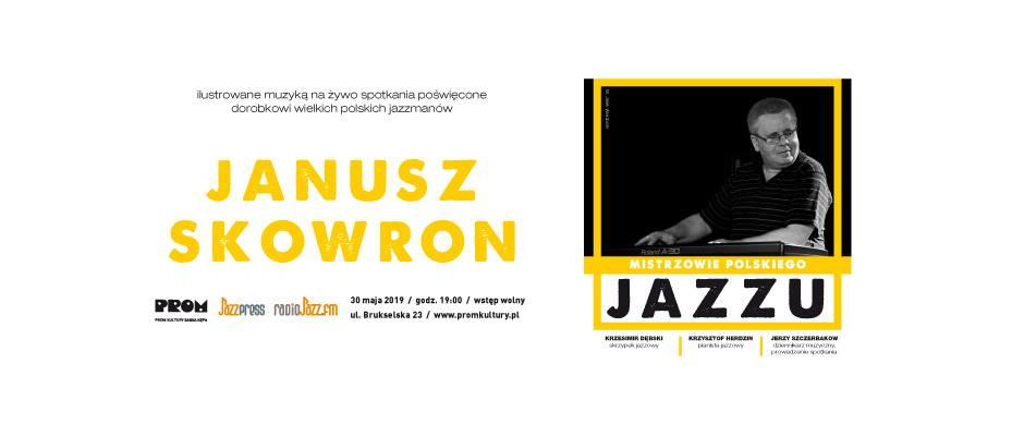 2019-05-30: Mistrzowie Polskiego Jazzu: Janusz Skowron