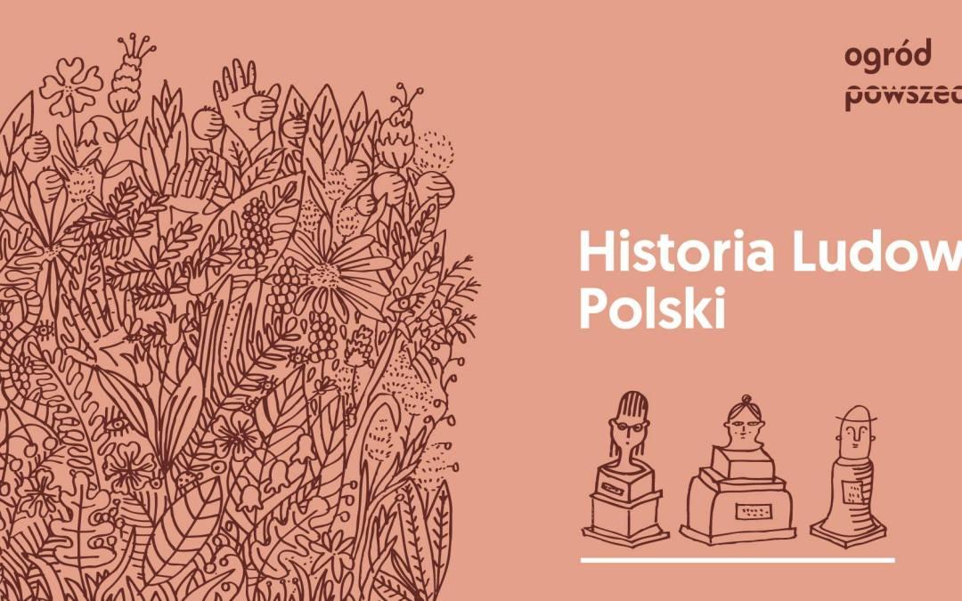 2019-06-12: Ludowa Historia Polski w Ogrodzie, vol.2: Historia feministyczna