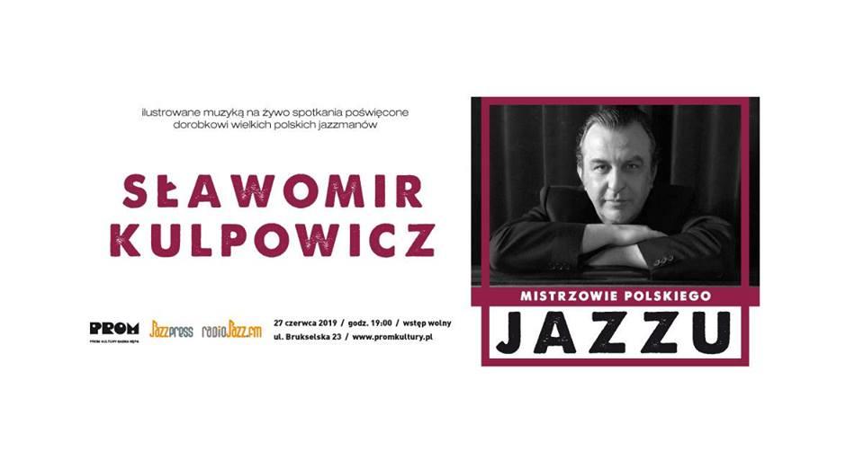 2019-06-27: Mistrzowie Polskiego Jazzu: Sławomir Kulpowicz