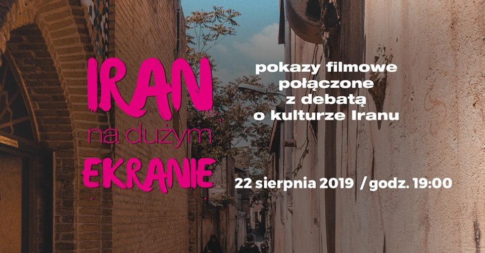 2019-08-22: IRAN na dużym Ekranie: Filmy połączone z debatą o kulturze Iranu