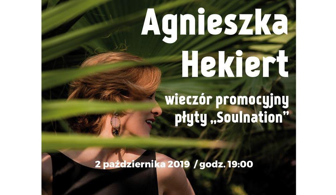 """2019-10-02: Agnieszka Hekiert – wieczór promocyjny płyty """"Soulnation"""""""