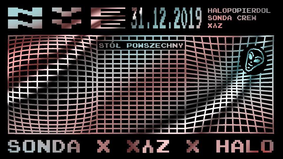 2019-12-31: NYE: SONDA x XYZ x HALO