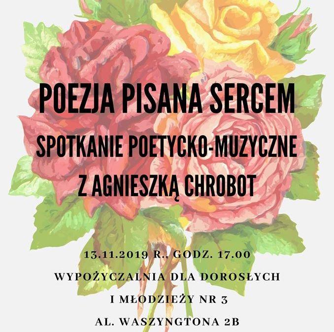 2019-11-13: Poezja pisana sercem – spotkanie poetycko-muzyczne z A. Chrobot