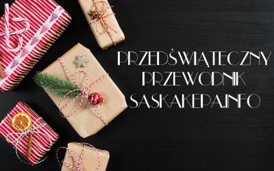 * 2019-12-23 do 24: przedświąteczny poradnik SaskaKepa.info *