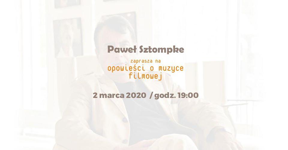 2020-03-02: Paweł Sztompke zaprasza na opowieści o muzyce filmowej