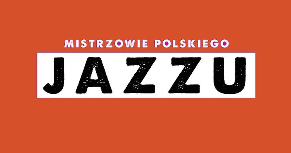 2020-03-25: Mistrzowie Polskiego Jazzu: Henryk Majewski