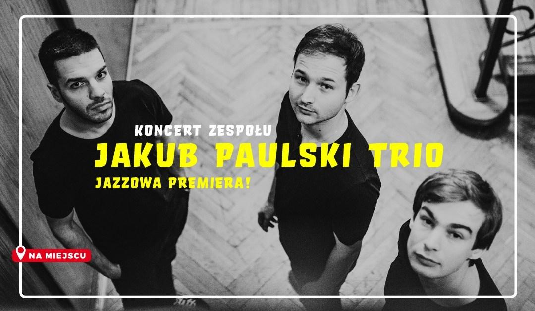 """2020-10-01: Koncert premierowy """"Preludium"""" Jakub Paulski Trio"""