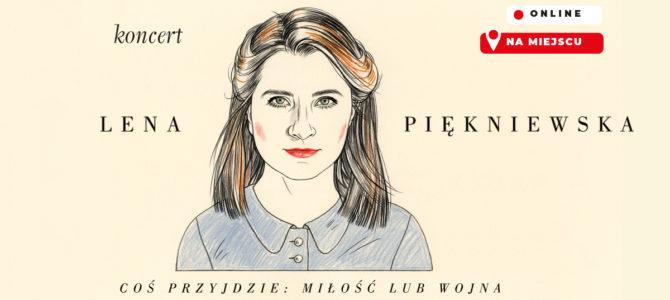 """2021-04-24: Koncert Leny Piękniewskiej """"Coś przyjdzie: miłość lub wojna"""