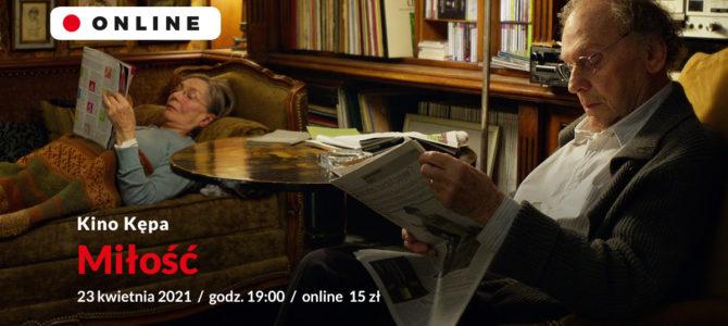 "2021-04-23: Kino Kępa: ""Miłość"" | online"