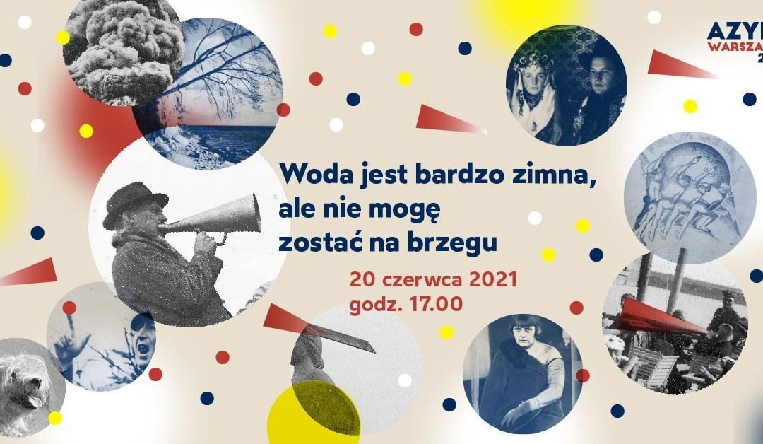 """2021-06-20: Spektakl // """"Woda jest bardzo zimna, ale nie mogę zostać na brzegu"""""""