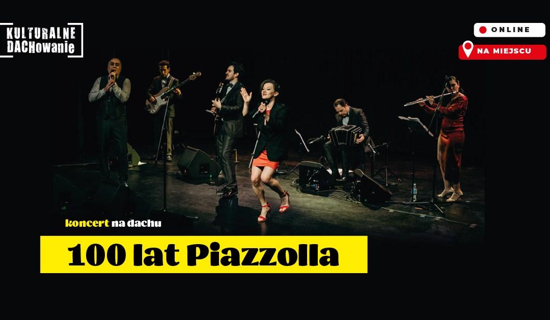 """2021-07-31: Koncert na dachu: """"Sto lat Piazzolla!"""""""