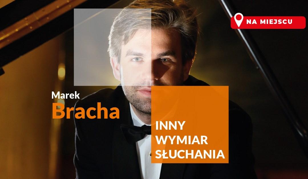 2021-08-04: Inny Wymiar Słuchania: Marek Bracha