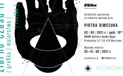 """2021-08-02: Wernisaż wystawy grafiki i rzeźby """"Ziarno czasu II"""" Piotra Siwczuka"""